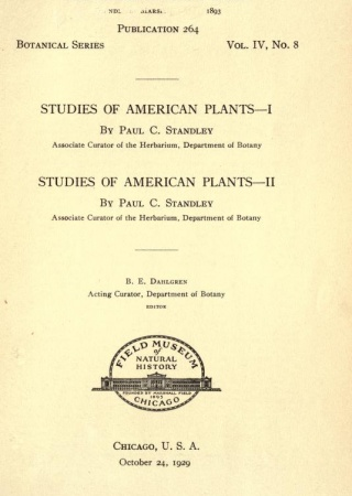 "Studies of American Plants by Paul C. Standley from ""Publication. Field Museum of Natural History. Botanical series. v 4, no. 8"""